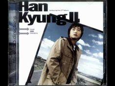 한경일 (Han Kyung Il) - 내 삶의 반(+재생목록)