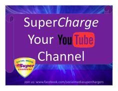 SuperCharge Your YouTube Channel via http://www.facebook.com/socialmediasuperchargers
