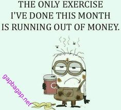 #Funny #Minion #Quote About Exercise vs. Money