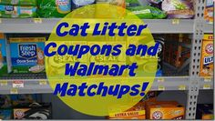 Cat Litter Coupons and Walmart Matchups!