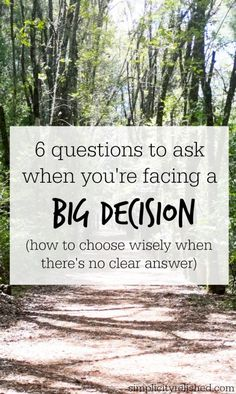Do you have a big decision coming up? When there's no clear right or wrong answer, what do you do? Try this: 6 Questions to Ask Before Making Big Decisions