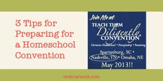 3 tips for preparing for a homeschool convention from @Vicki Arnold blog