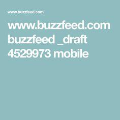 www.buzzfeed.com buzzfeed _draft 4529973 mobile