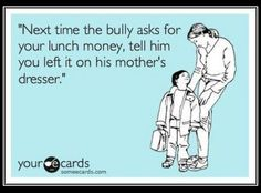 muahahaha! lord give me restraint when i will want to tell my children things like this! lol