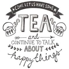 tea + happy things are best with friends.