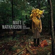 Last of the great pretenders / Matt Nathanson.