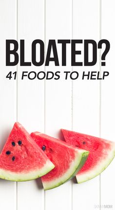 41 foods to beat the belly bloat.