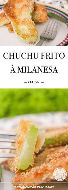 Receita de Chuchu Frito à Milanesa - para servir no almoço do dia a dia! #receitas #vegan