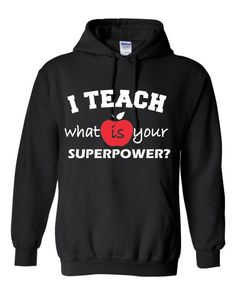 I Teach, what is your Superpower? screen printed custom sweatshirt.  White and red design.    FREE SHIPPING!