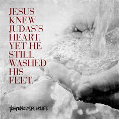 Jesus knew Judas' heart, yet He still washed his feet. Biblical Quotes, Bible Verses Quotes, Me Quotes, Scriptures, Height Quotes, Tobymac Speak Life, Foot Quotes, Thing 1, Spiritual Inspiration