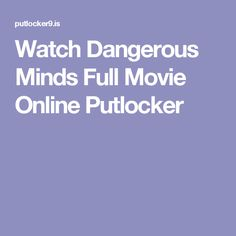 Watch Dangerous Minds Full Movie Online Putlocker