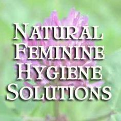 natural feminine hygiene options