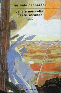 #antoniopennacchi canale mussolini parte seconda  http://www.chiscrive.eu/canale-mussolini-parte-seconda/ #holetto #romanzo #ebook #libro