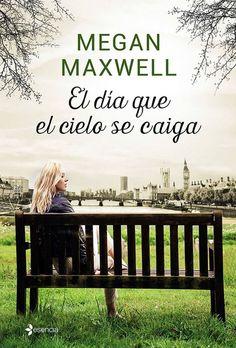 """""""El día que el cielo se caiga"""" Megan Maxwell. Alba y Nacho se conocen desde que eran niños. La conexión entre ellos es muy especial y aumenta con el paso de los años, hasta que ella se casa y, obligada por su marido, se distancia de él. Nacho se marcha a Londres. Allí encontrará al amor de su vida, a quien luego perderá a causa de una desconocida enfermedad."""