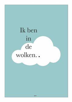 Ik ben in de wolken. Words Quotes, Wise Words, Me Quotes, Sayings, Dutch Quotes, Baby Quotes, Baby Scrapbook, New Love, Beautiful Words