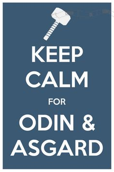 Keep Calm for Odin & Asgard The Avengers Thor 8 x by CarryOnCorps Marvel Comic Universe, Comics Universe, Keep Calm Quotes, Great King, Asatru, Fantasy Images, Comic Book Heroes, Poster On, Thunder