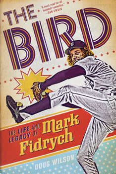 The Bird: The Life and Legacy of Mark Fidrych by Doug Wilson | http://mirlyn-classic.lib.umich.edu:80/F/?func=direct&doc_number=000179062&local_base=U-MIU30