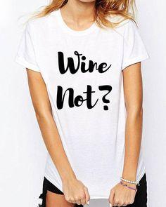 Wine Not Shirt Wine Lover T-shirt Tee Wine Lover Shirt Funny