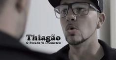 Thiagão - Vídeo Clipe O Pecado te Prometeu 2014