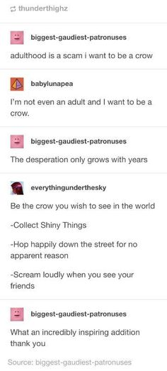 Please clear this up for me: do you want to be a crow as in the actual bird, or do you want to be a sworn brother of the Night's Watch, sworn to protect the realms of Men?
