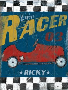Little Racer Vintage Wood Sign. I  could totally make this for Noah!
