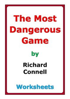 an analysis of the short story the most dangerous game by richard connell Literary analysis of the most dangerous game richard connell's the most dangerous explains multiple theories, such as nature versus nurture, and survival of the fittest this short story also seems to have an underlying theme of.