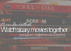 My best friend would be the only one...once I watch my first one.