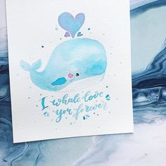 I whale always love you 🐳❤️ Calligraphy Practice, Modern Calligraphy, Whale Illustration, Watercolor Whale, Brush Type, Always Love You, Quote, Lettering, Day