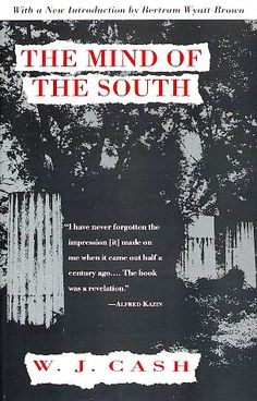 The Mind of the South - W.J. Cash