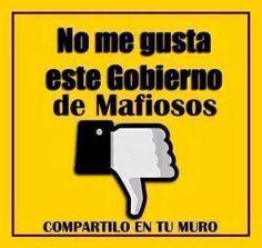 No Me Gusta Este Gobierno de Mafiosos - Compartelo http://chiste.cc/1JB8k0X  #Chistes #Humor
