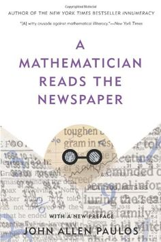 A Mathematician Reads the Newspaper by John Allen Paulos http://www.amazon.com/dp/0465089992/ref=cm_sw_r_pi_dp_aIRyub1QKCY9D