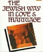 """The Jewish Way In Love and Marriage"" by Rabbi Maurice Lamm"
