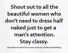 Shout out to those who do not need to be half naked, who respect themselves and who do not like being objectified