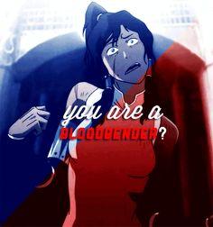 """""""You're a bloodbender?"""" The Legend of Korra"""
