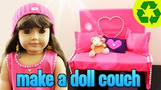 How to make an American girl doll couch / sofa- Easy Doll Crafts