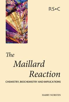 The Maillard Reaction: Chemistry, Biochemistry and Implications Maillard Reaction, In Vivo, Chemical Reactions, Aging Process, Science Books, Pharmacology, Biochemistry, Word Of The Day, Biology