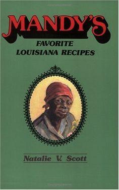 Mandy's Favorite Louisiana Recipes by Natalie Scott, http://www.amazon.com/dp/0882891421/ref=cm_sw_r_pi_dp_msearb0MC5TZY