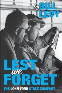 Lest We Forget: The John Ford Stock Company by Bill Levy. $17.00. Publisher: BearManor Media (February 16, 2013). Publication: February 16, 2013