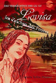 »»» Lovisas Leben ist auf den Kopf gestellt worden. Visionen, die vergangene...    #leseprobe