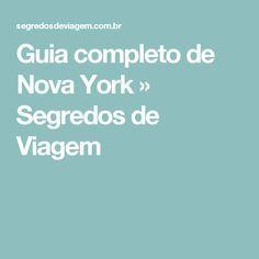 Guia completo de Nova York » Segredos de Viagem