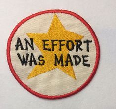 Hardanger Embroidery Patterns Adult Merit Badge An Effort Was Made Badge/Patch/Appliqué embroidery pattern - Embroidery Materials, Hand Embroidery Patterns, Machine Embroidery Designs, Sewing Patterns, Geometric Embroidery, Cute Patches, Pin And Patches, Funny Patches, Jacket Patches