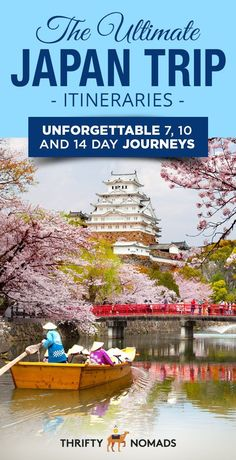 The Ultimate Itinerary for a Trip to Japan: Unforgettable 7, 10 and 14 Day Journeys via @thriftynomads
