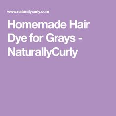 Homemade Hair Dye for Grays - NaturallyCurly