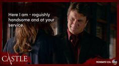 """""""Here I am--roguishly handsome and at your service."""" Castle to Beckett, Castle TV Show quotes Castle Abc, Castle Tv Shows, Castle Season 8, Watch Castle, Richard Castle, Kate Beckett, Nathan Fillion, Tv Show Quotes, Stana Katic"""
