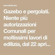 Gazebo e pergolati. Niente più autorizzazioni Comunali per moltissimi lavori di edilizia, dal 22 aprile: l'elenco completo - Bitritto Live