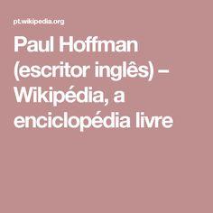 Paul Hoffman (escritor inglês) – Wikipédia, a enciclopédia livre