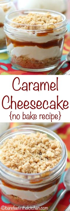 {No Bake} Caramel Cheesecake is layered into jars to make this a dessert that no one can resist! Get the recipe at barefeetinthekitchen.com