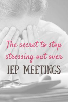 The secret to end your stressing over IEP meetings #iep #classroomideas #teachingideas