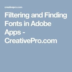 Filtering and Finding Fonts in Adobe Apps - CreativePro.com