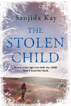 The Stolen Child by Sanjida Kay I Want Her Back, Reading Logs, My Children, Thriller, Psychology, Things I Want, Fiction, Books, Psicologia
